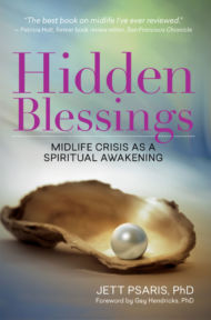 Hidden Blessings: Midlife Crisis as a Spiritual Awakening by Jett Psaris