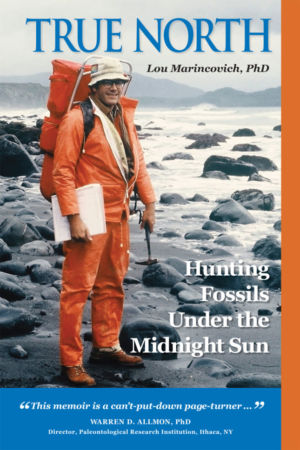 True North: Hunting Fossils Under the Midnight Sun by Lou Marincovich
