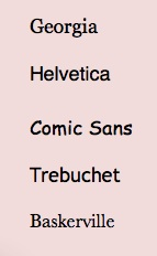 Sample typefaces: Georgia, Helvetica, Comic Sans, Trebuchet, Baskerville