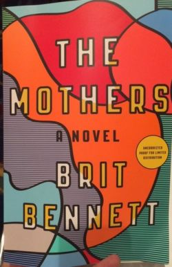 The Mothers - A Novel, by Brit Bennett